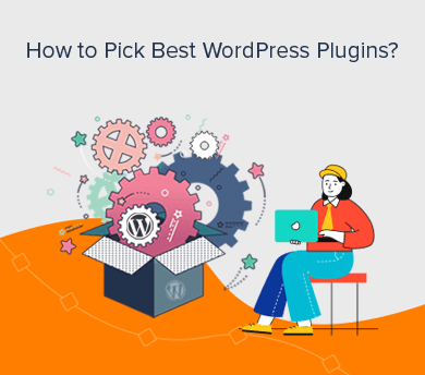 How to Pick The Best WordPress Plugins