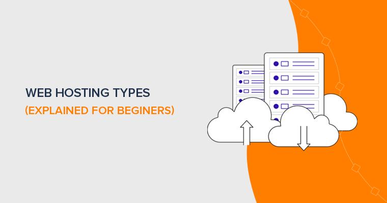 Type of Web Hosting - Explained for Beginners