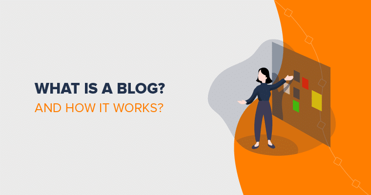 What is a Blog and How Does it Work?