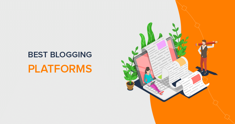 Best Blogging Platforms to Start a Blog
