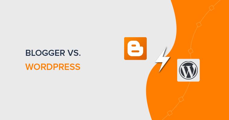 WordPress vs. Blogger Full Comparison