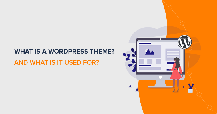 What is a WordPress Theme and What Is It Used For