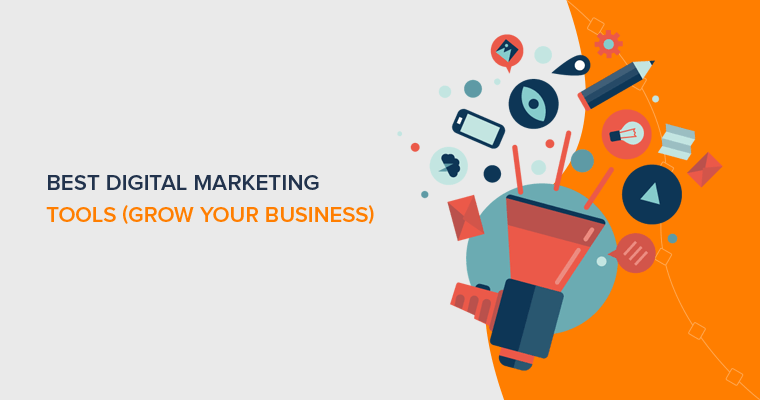 Best Digital Marketing Tools to Grow Your Business
