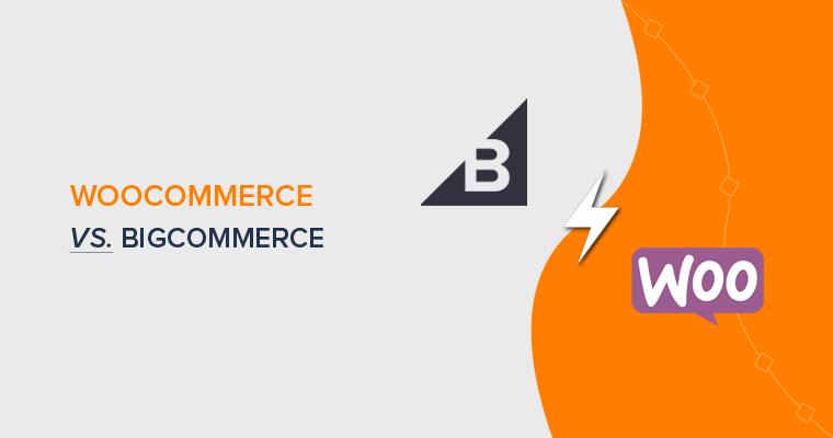 WooCommerce vs BigCommerce - eCommerce Platforms Compared