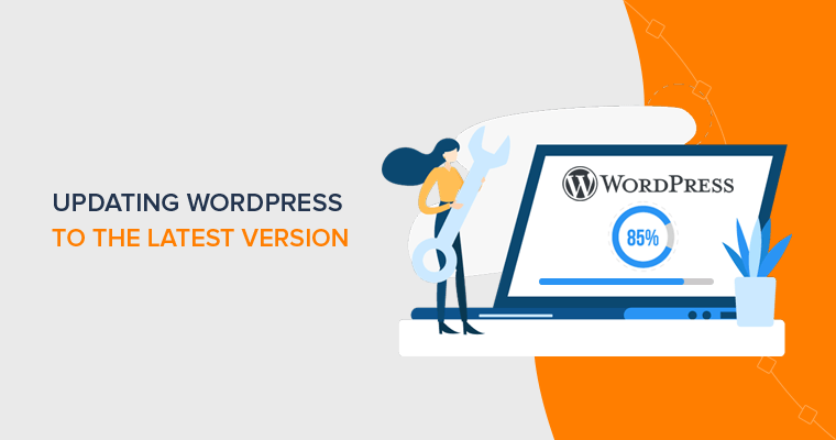 Why & How to Upgrade WordPress to the Latest Version