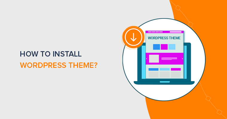 How to Install WordPress Theme (Step by Step)