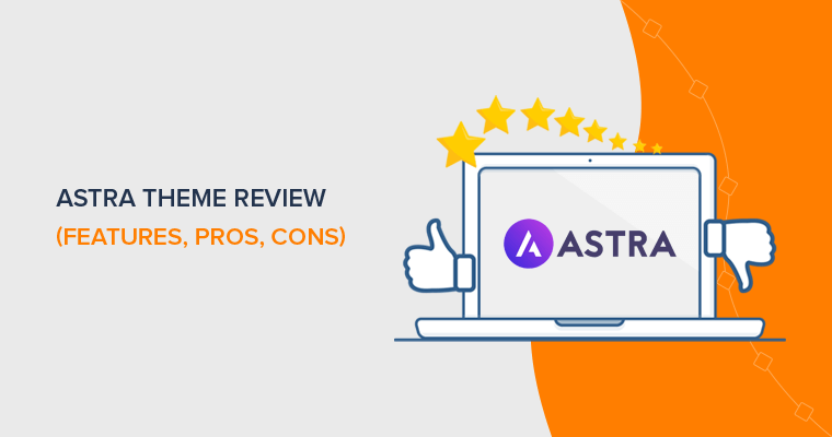 Astra Theme Review (features, pros, cons)