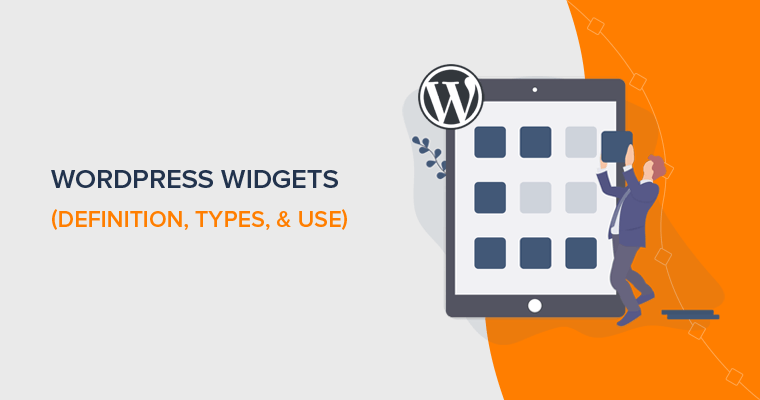 What are WordPress Widgets (Definition, Types, Use)
