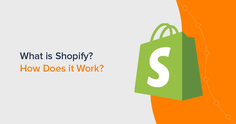What is Shopify and How it Works (Beginner's Guide)