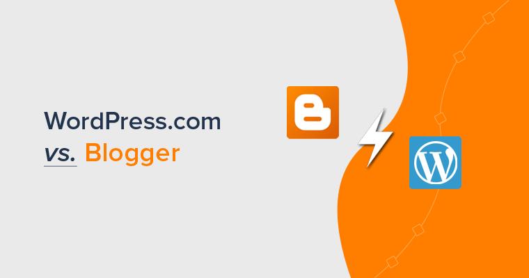 WordPress.com vs Blogger (Blogging Site Comparison)