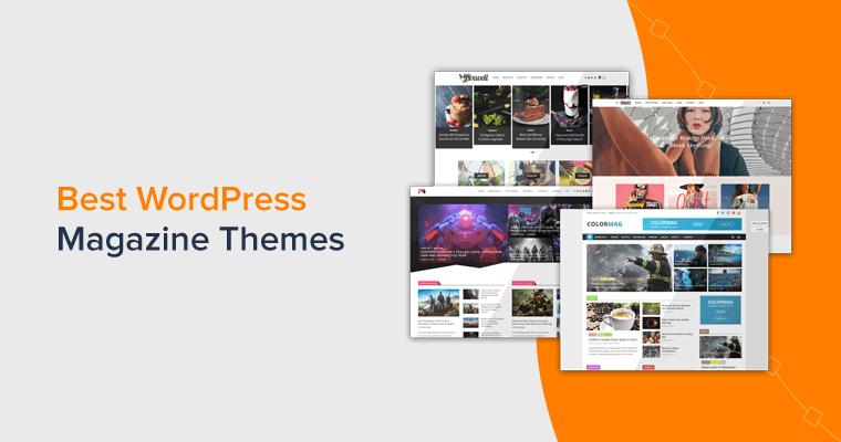 Best WordPress Magazine Themes for an Online Magazine