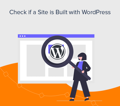 Check If a Site is Built with WordPress (5 Easy Ways)