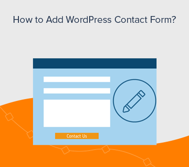 How to Add WordPress Contact Form and Contact Page Guide