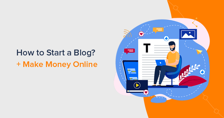 How to Start a Blog and Make Money Online (Beginner's Guide)