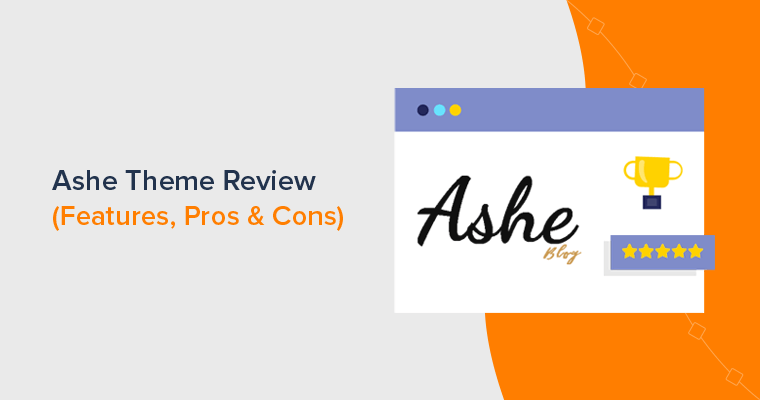 Ashe Theme Review - Is it Best WordPress Theme for Blogging?