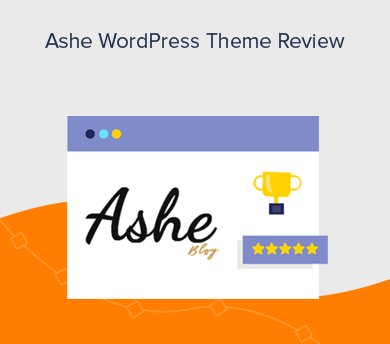 Ashe WordPress Theme Review - Features, Pros, Cons